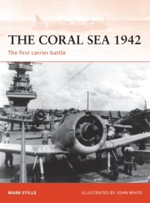 The Coral Sea 1942 : The First Carrier Battle, Paperback Book