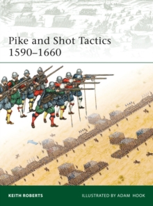 Pike and Shot Tactics 1590-1660, Paperback / softback Book