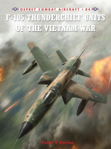 F-105 Thunderchief Units of the Vietnam War, Paperback Book