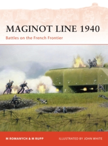 Maginot Line 1940 : Battles on the French Frontier, Paperback Book