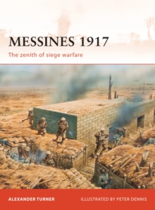 Messines 1917 : The Zenith of Siege Warfare, Paperback / softback Book