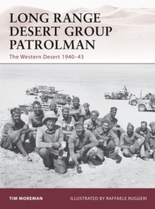 Long Range Desert Group Patrolman : The Western Desert 1940-43, Paperback Book