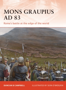 Mons Graupius AD 83 : Rome's Battle at the Edge of the World, Paperback / softback Book