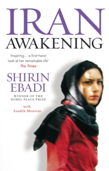 Iran Awakening : A memoir of revolution and hope, Paperback / softback Book