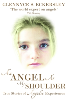 An Angel At My Shoulder : True Stories of Angelic Experiences, Paperback / softback Book