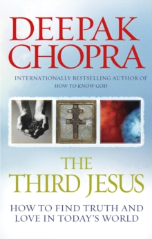 The Third Jesus : How to Find Truth and Love in Today's World, Paperback Book