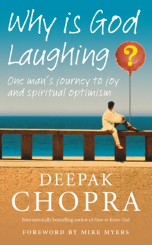Why is God Laughing? : One Man's Journey to Joy and Spiritual Optimism, Hardback Book