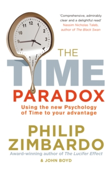 The Time Paradox : Using the New Psychology of Time to Your Advantage, Paperback Book