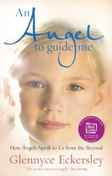An Angel to Guide Me : How Angels Speak to Us from the Beyond, Paperback Book