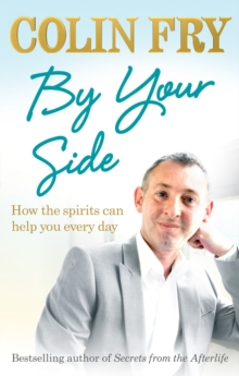 By Your Side : How the spirits can help you every day, Paperback Book