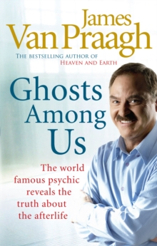 Ghosts Among Us : Uncovering the Truth About the Other Side, Paperback Book