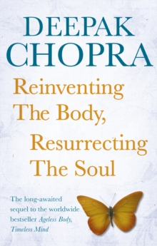 Reinventing the Body, Resurrecting the Soul : How to Create a New Self, Paperback Book
