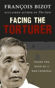 Facing the Torturer : Inside the mind of a war criminal, Hardback Book