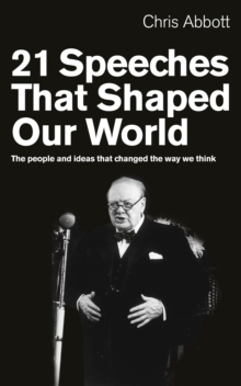 21 Speeches That Shaped Our World : The people and ideas that changed the way we think, Paperback Book
