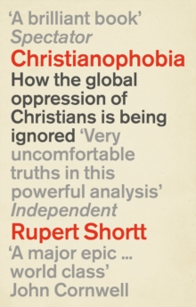 Christianophobia : A Faith Under Attack, Paperback Book
