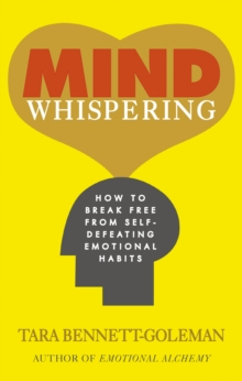 Mind Whispering : How to Break Free from Self-Defeating Emotional Habits, Paperback Book