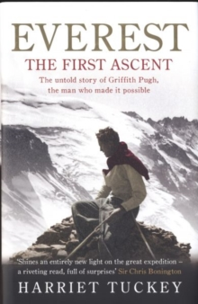 Everest - The First Ascent : The untold story of Griffith Pugh, the man who made it possible, Hardback Book