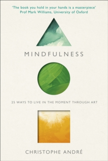 Mindfulness : 25 Ways to Live in the Moment Through Art, Paperback / softback Book
