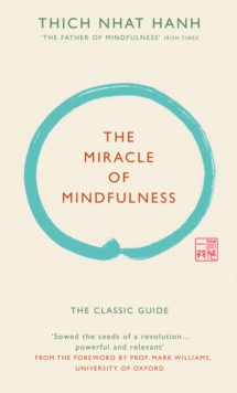 The Miracle of Mindfulness (Gift edition) : The classic guide by the world's most revered master, Hardback Book