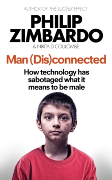 Man Disconnected : How technology has sabotaged what it means to be male, Paperback Book