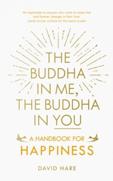 The Buddha in Me, the Buddha in You : A Handbook for Happiness, Paperback Book