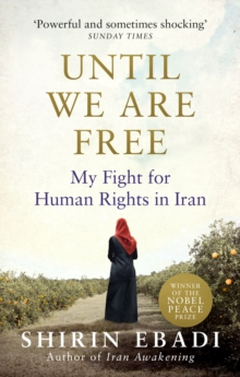 Until We are Free : My Fight for Human Rights in Iran, Paperback Book