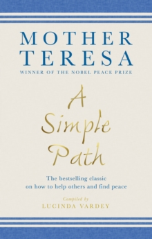 A Simple Path : The bestselling classic on how to help others and find peace, Paperback / softback Book