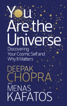 You Are the Universe : Discovering Your Cosmic Self and Why It Matters, Paperback / softback Book