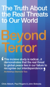 Beyond Terror : The Truth About the Real Threats to Our World, Paperback / softback Book