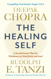 The Healing Self : Supercharge your immune system and stay well for life, Paperback / softback Book
