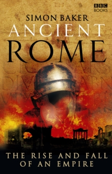 Ancient Rome : The Rise and Fall of an Empire, Paperback Book