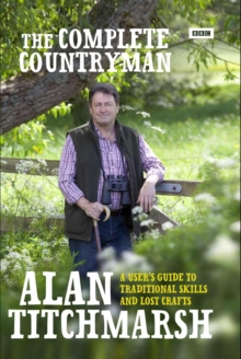 The Complete Countryman : A User's Guide to Traditional Skills and Lost Crafts, Hardback Book