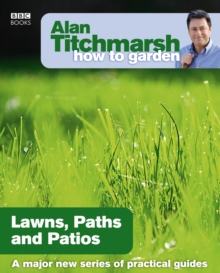Alan Titchmarsh How to Garden: Lawns Paths and Patios, Paperback Book