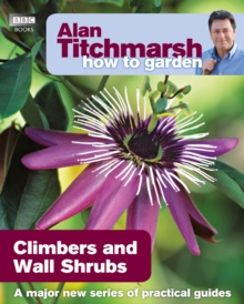 Alan Titchmarsh How to Garden: Climbers and Wall Shrubs, Paperback Book