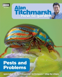 Alan Titchmarsh How to Garden: Pests and Problems, Paperback / softback Book