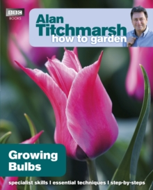 Alan Titchmarsh How to Garden: Growing Bulbs, Paperback / softback Book