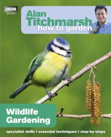 Alan Titchmarsh How to Garden: Wildlife Gardening, Paperback / softback Book