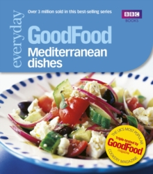 Good Food: Mediterranean Dishes : Triple-tested Recipes, Paperback Book