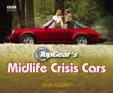 Top Gear's Midlife Crisis Cars, Hardback Book