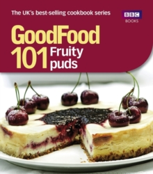 Good Food: 101 Fruity Puds : Triple-tested Recipes, Paperback / softback Book
