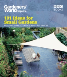 Gardeners' World: 101 Ideas for Small Gardens, Paperback Book