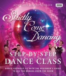 Strictly Come Dancing : Step-by-Step Dance Class, Paperback Book