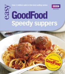 Good Food: Speedy Suppers : Triple-tested Recipes, Paperback Book