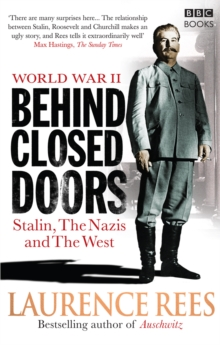 World War Two: Behind Closed Doors : Stalin, the Nazis and the West, Paperback Book