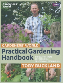 Gardeners' World Practical Gardening Handbook : Traditional Techniques, Expert Skills, Innovative Ideas, Hardback Book