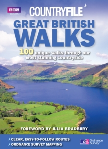 Countryfile: Great British Walks : 100 unique walks through our most stunning countryside, Paperback / softback Book