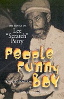 People Funny Boy : The Genius of Lee 'Scratch' Perry, Paperback Book