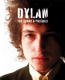 Dylan : 100 Songs and Pictures, Paperback Book