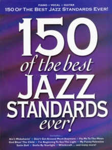 150 Of The Best Jazz Standards Ever, Paperback / softback Book