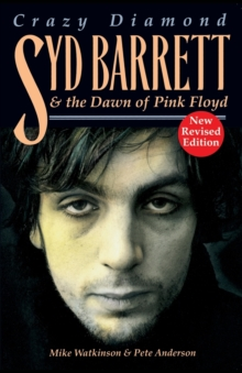 "Crazy Diamond: Syd Barrett and the Dawn of ""Pink Floyd"", Paperback Book"